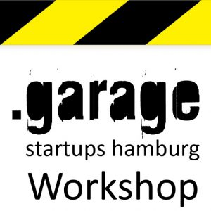 .garage startups hamburg Workshop